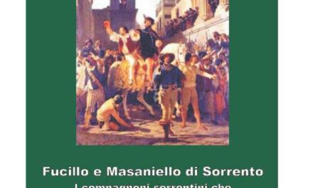 Sorrento/ Erano sorrentini i primi grandi guappi napoletani: nasce l'e-book su Fucillo e Masaniello